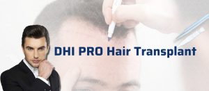 DHI PRO Hair Transplant