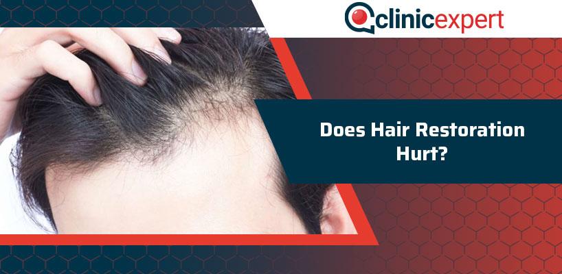 Does Hair Restoration Hurt?