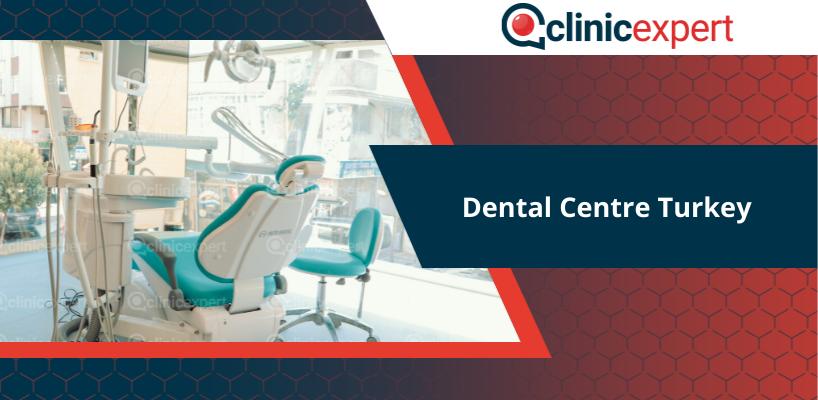 Dental Centre Turkey