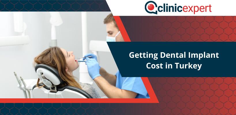Getting Dental Implant Cost in Turkey