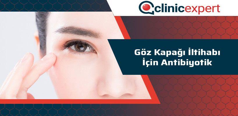 Göz Kapağı İltihabı İçin Antibiyotik