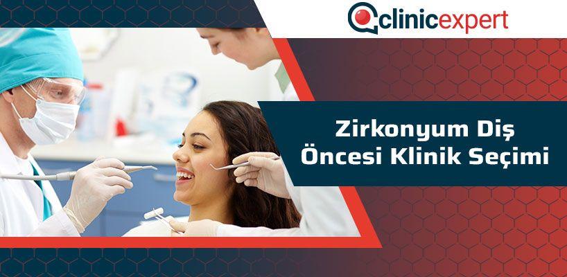 Zirkonyum Diş Öncesi Klinik Seçimi