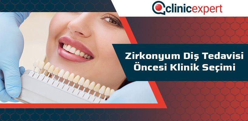 Zirkonyum Diş Tedavisi Öncesi Klinik Seçimi
