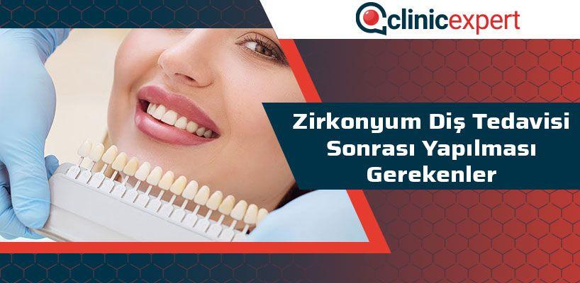 Zirkonyum Diş Tedavisi Sonrası Yapılması Gerekenler