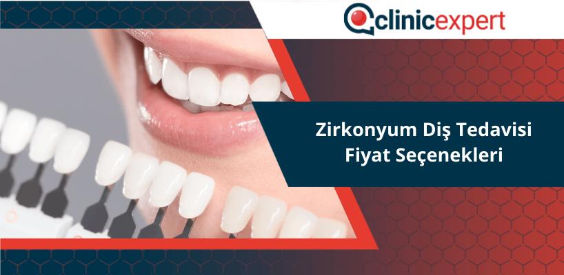 Zirkonyum Diş Tedavisi Fiyat Seçenekleri